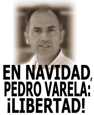 EN NAVIDAD, PEDRO VARELA:¡LIBERTAD!